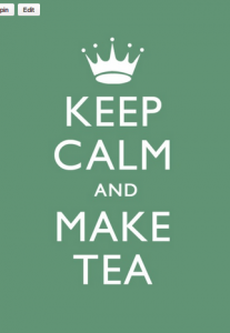 "An inspirational quote, ""Keep calm and make tea."""