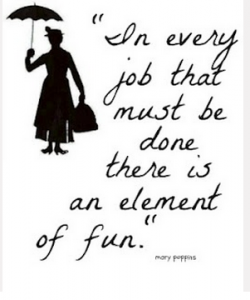 Mary Poppins quote about finding fun in every job